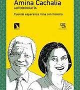 Pre-publicación de «Amina Cachalia. Autobiografía». [Una vida junto a Nelson Mandela]. <i>Los libros de la Catarata</i>